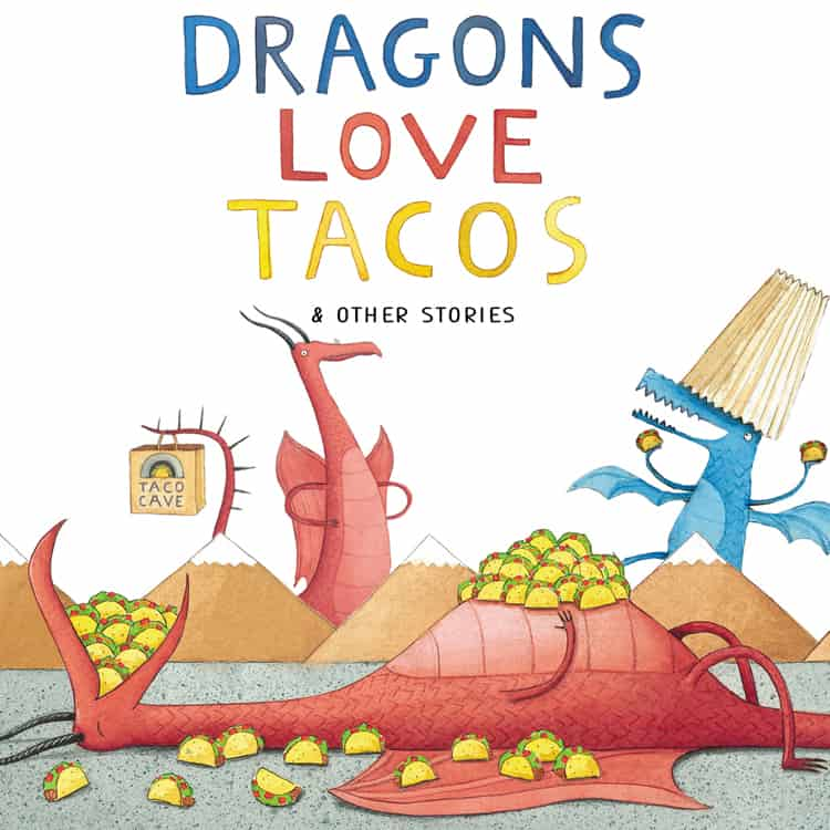 Dragons Love Tacos and Other Stories